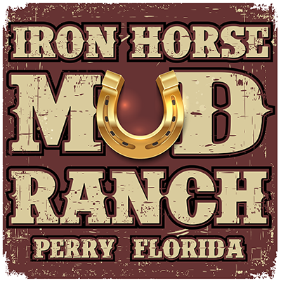 MARCH 1-4, 2018 - IRON HORSE MUD RANCH - PERRY, FL
